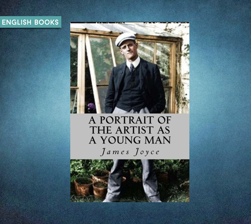 James Joyce — A Portrait Of The Artist As A Young Man