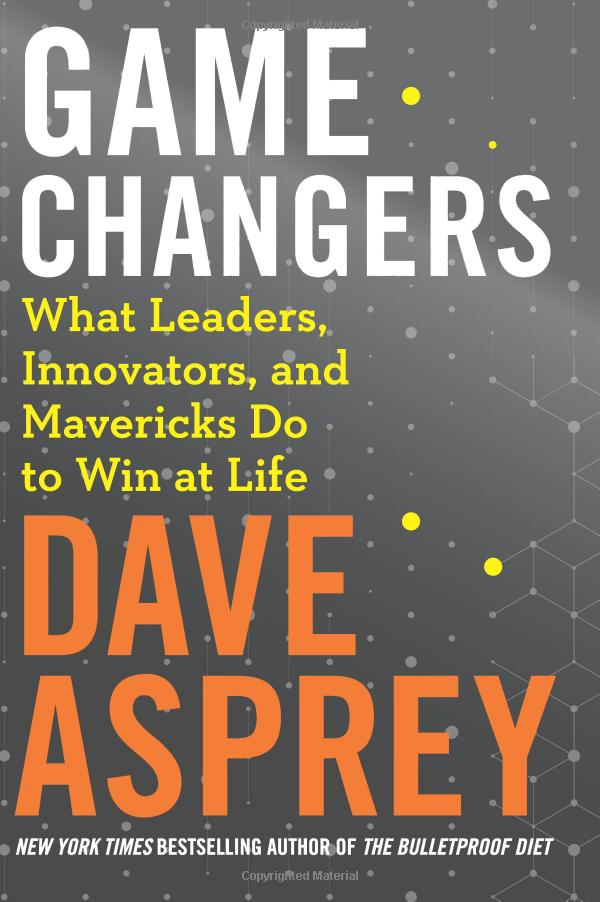 Dave Asprey – Game Changers