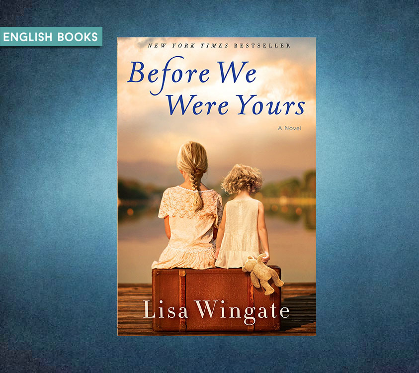 Lisa Wingate — Before We Were Yours