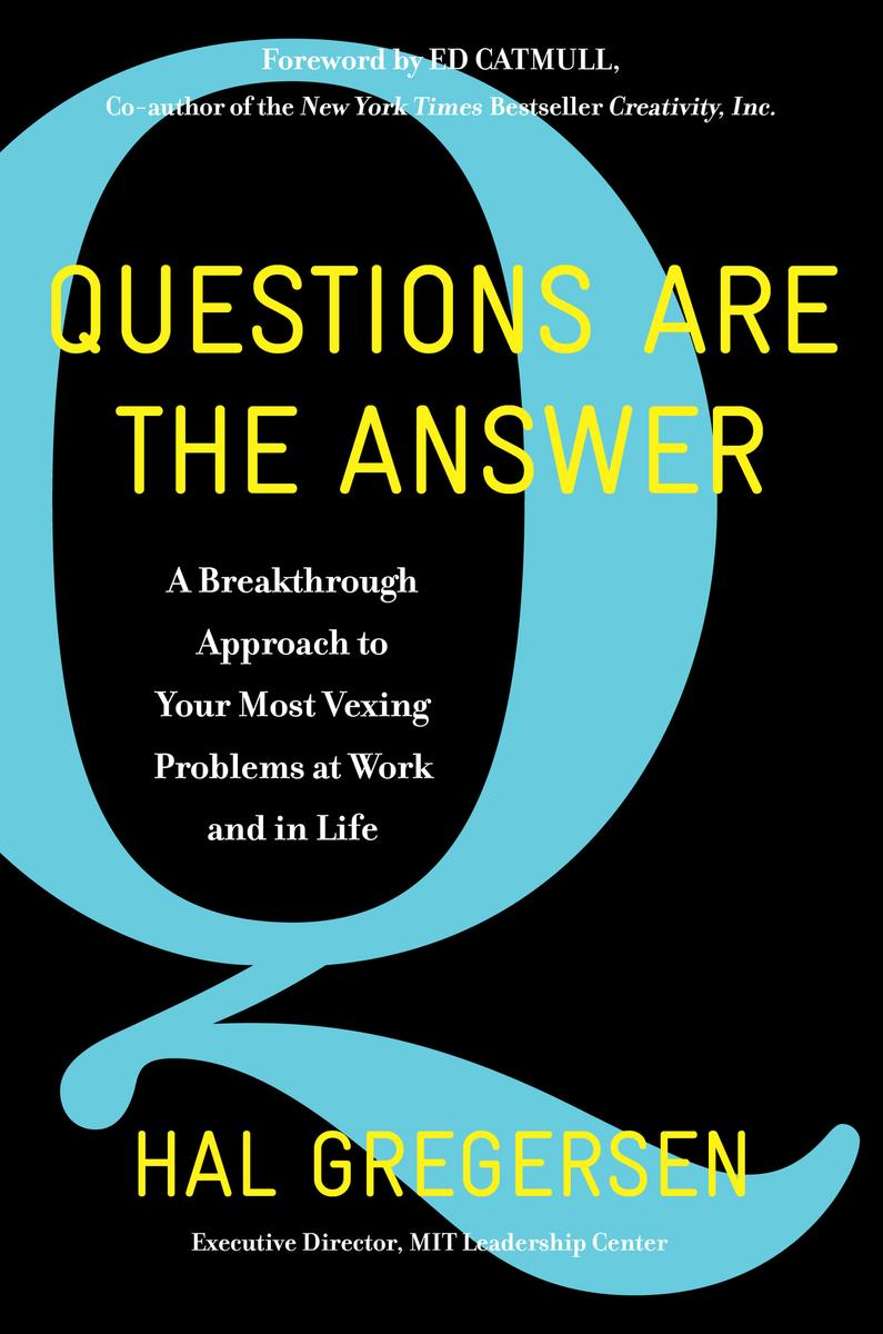 Hal Gregersen – Questions Are The Answer