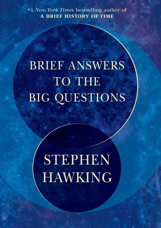 Stephen Hawking – Brief Answers To The Big Questions