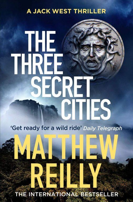 Matthew Reilly – The Three Secret Cities