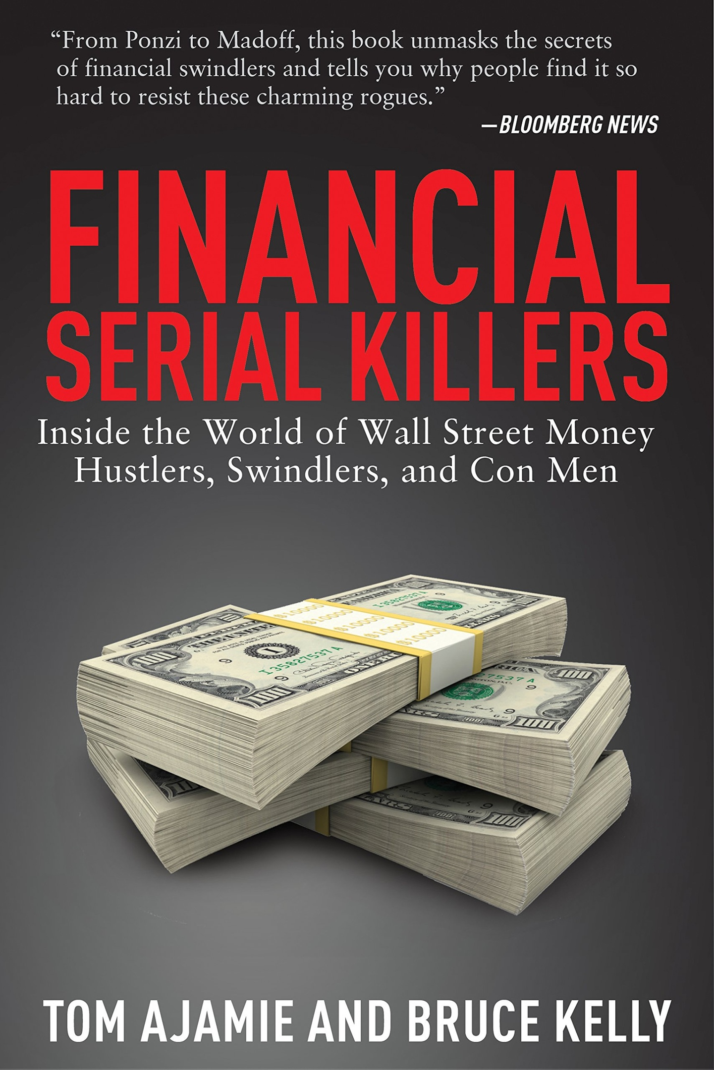 Tom Ajamie, Bruce Kelly – Financial Serial Killers