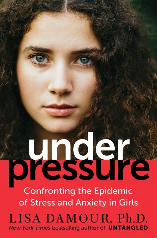 Lisa Damour – Under Pressure
