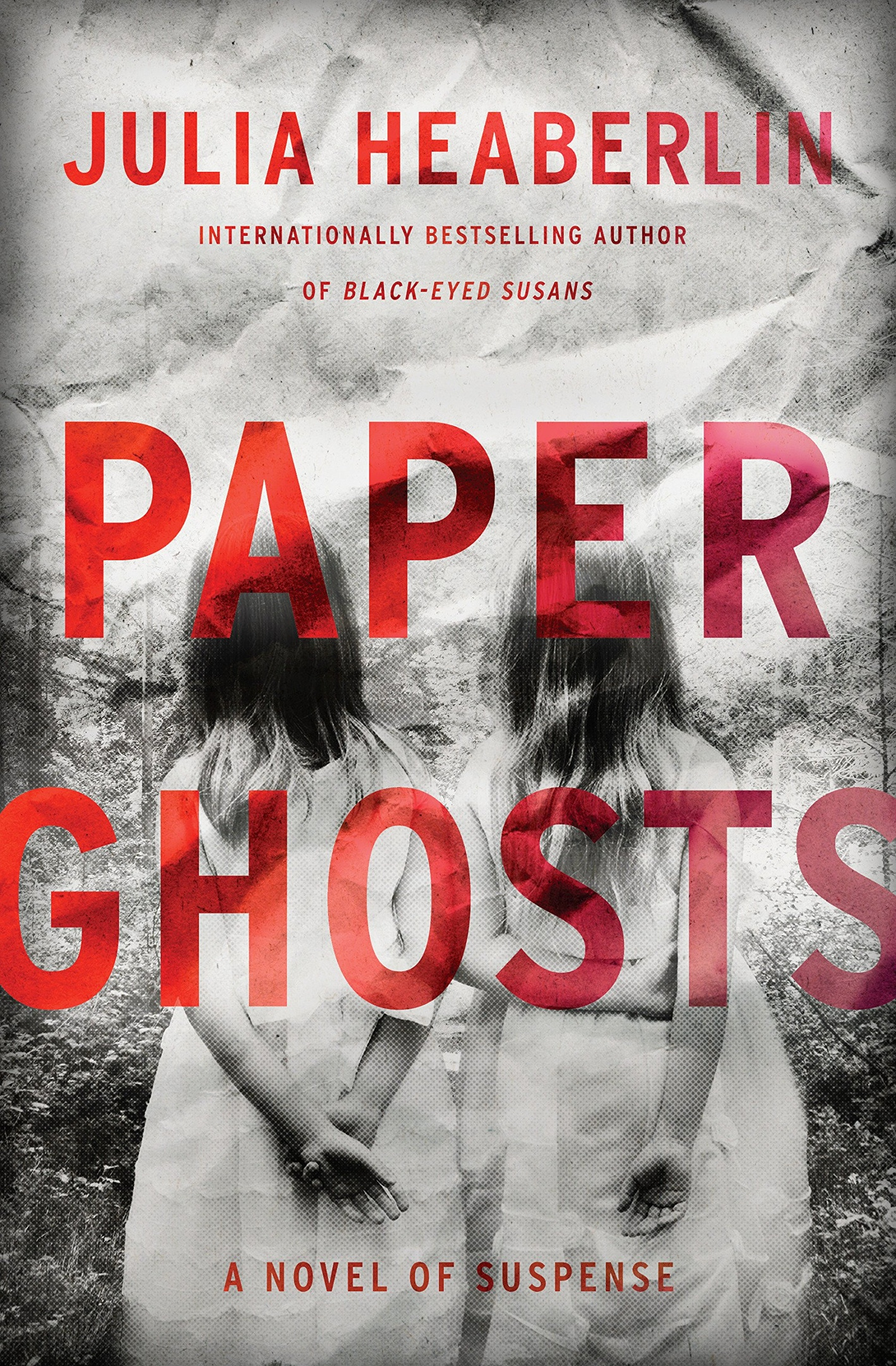 Julia Heaberlin – Paper Ghosts