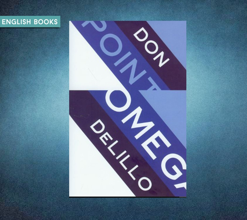 Don DeLillo — Point Omega