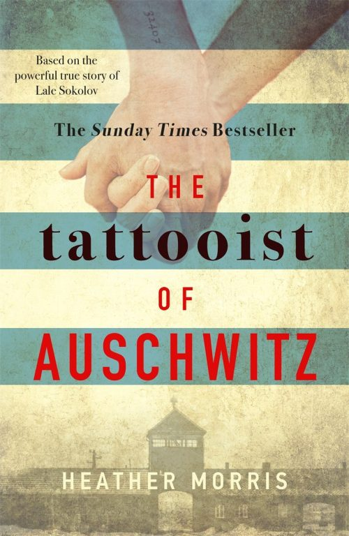 Heather Morris – Tattooist Of Auschwitz