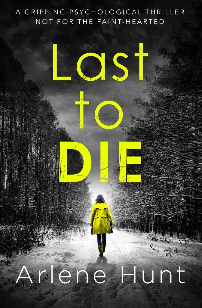 Arlene Hunt – Last To Die