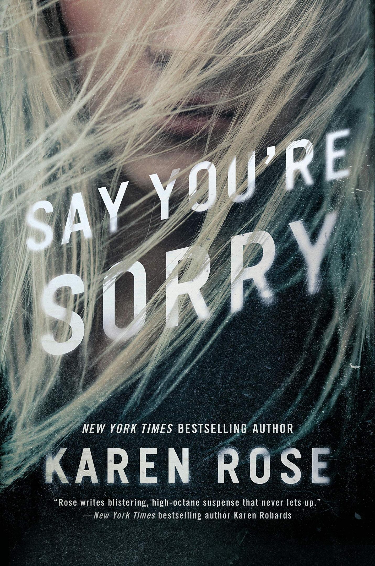 Karen Rose – Say You're Sorry