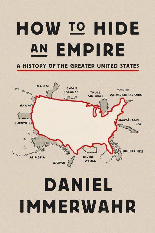 Daniel Immerwahr – How To Hide An Empire