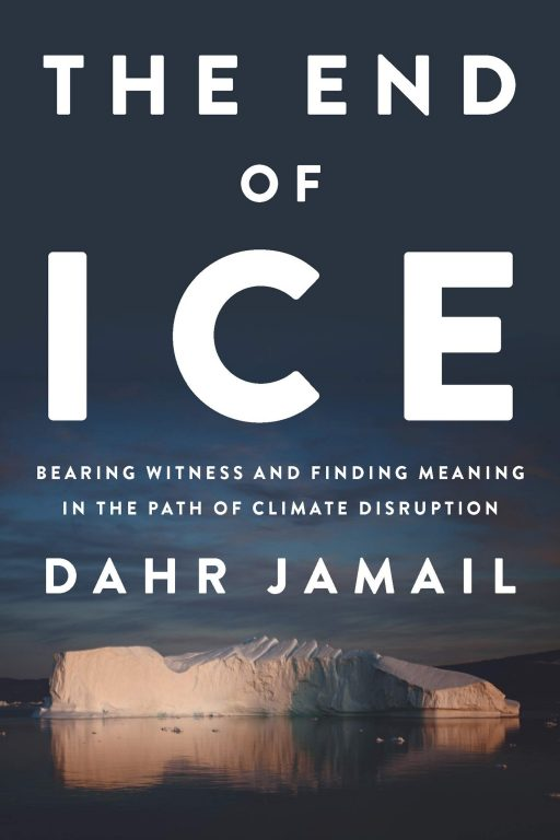 Dahr Jamail – The End Of Ice