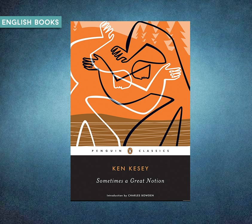 Ken Kesey — Sometimes A Great Notion
