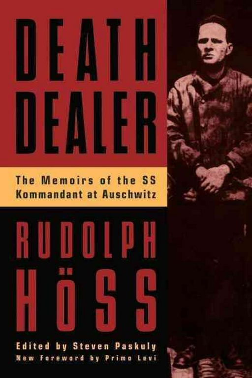 Rudolf Hoss – Death Dealer