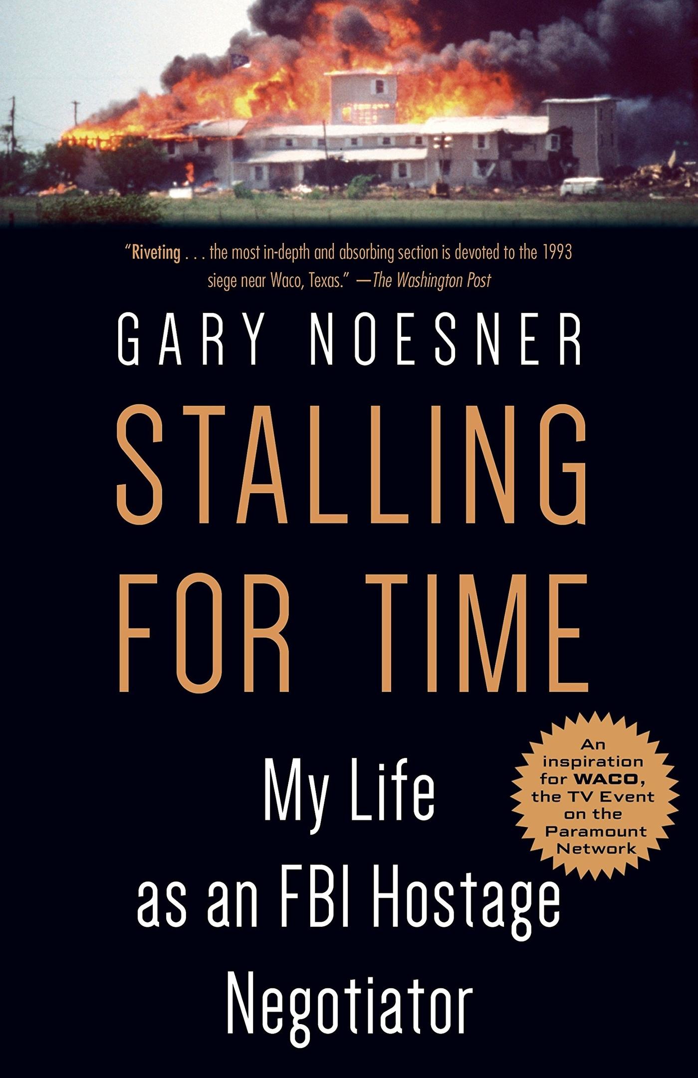 Gary Noesner – Stalling For Time