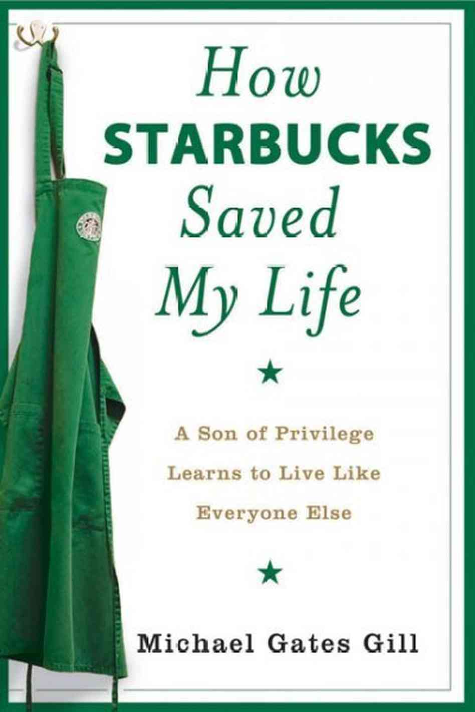 Michael Gates Gill – How Starbucks Saved My Life