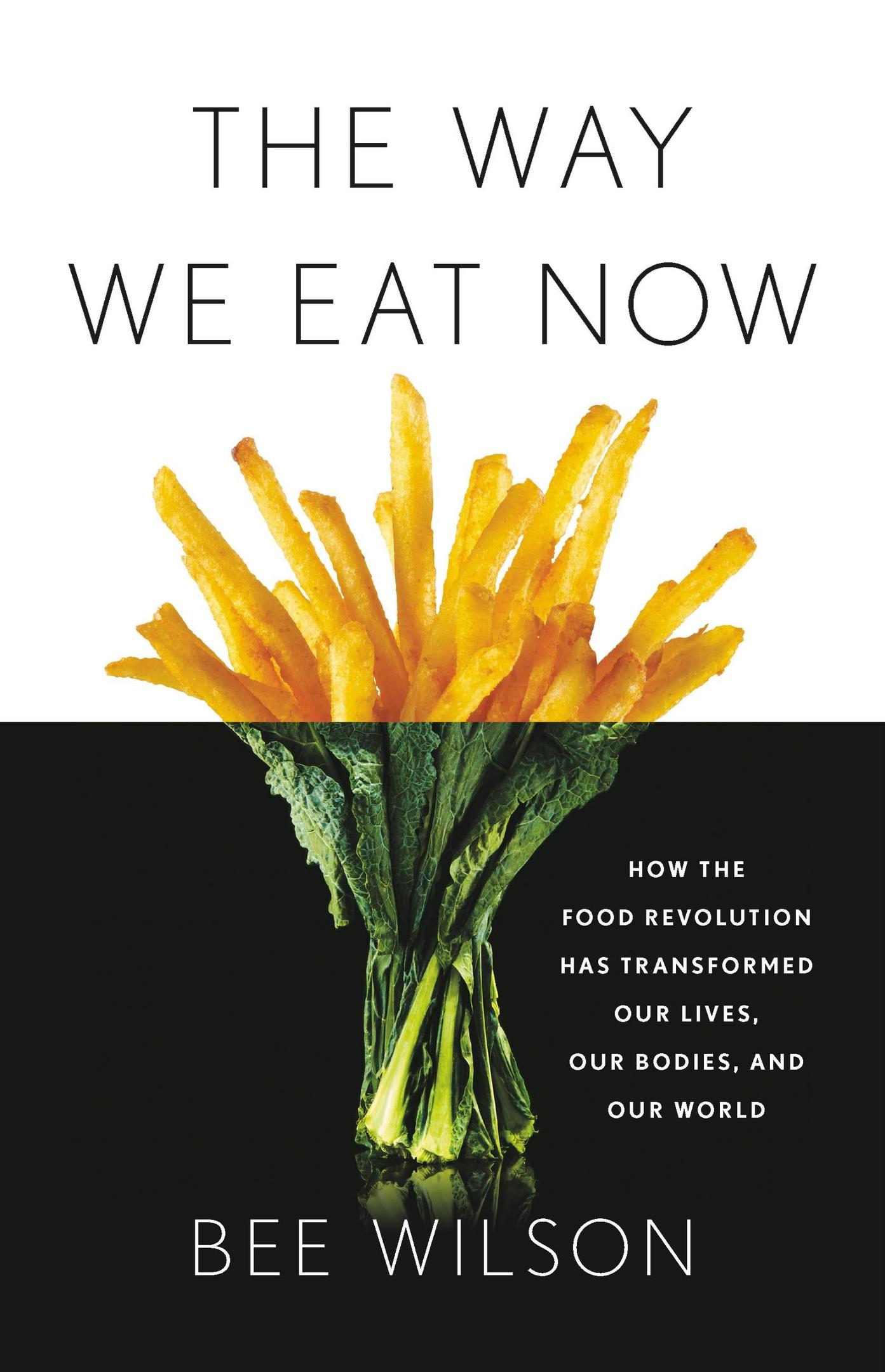 Bee Wilson – The Way We Eat