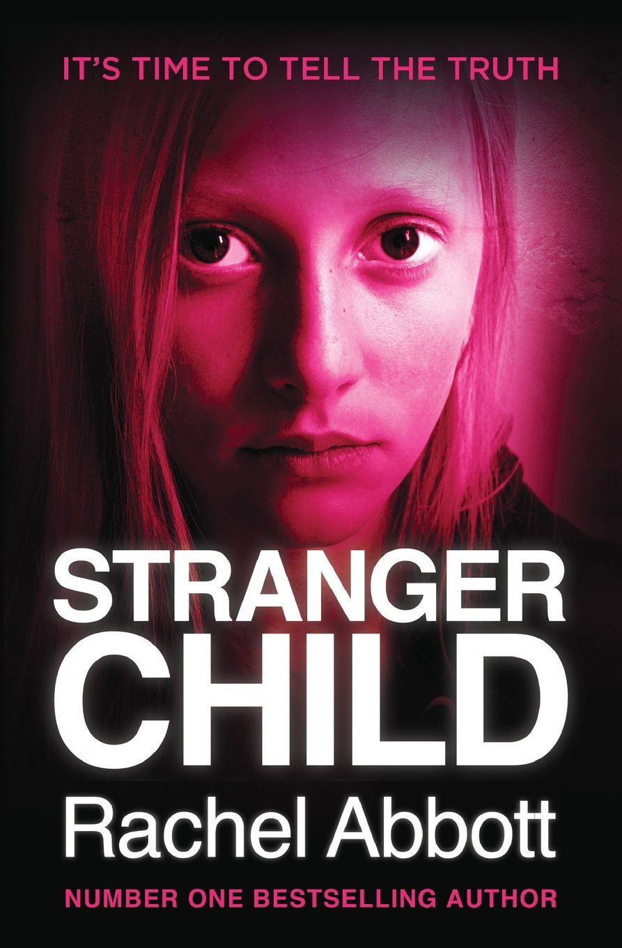 Rachel Abbott – Stranger Child Genre: Author: