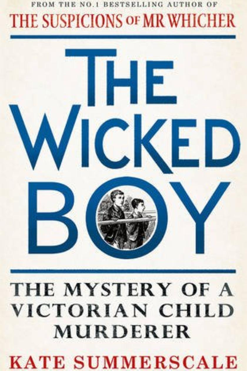 Kate Summerscale – The Wicked Boy Genre:
