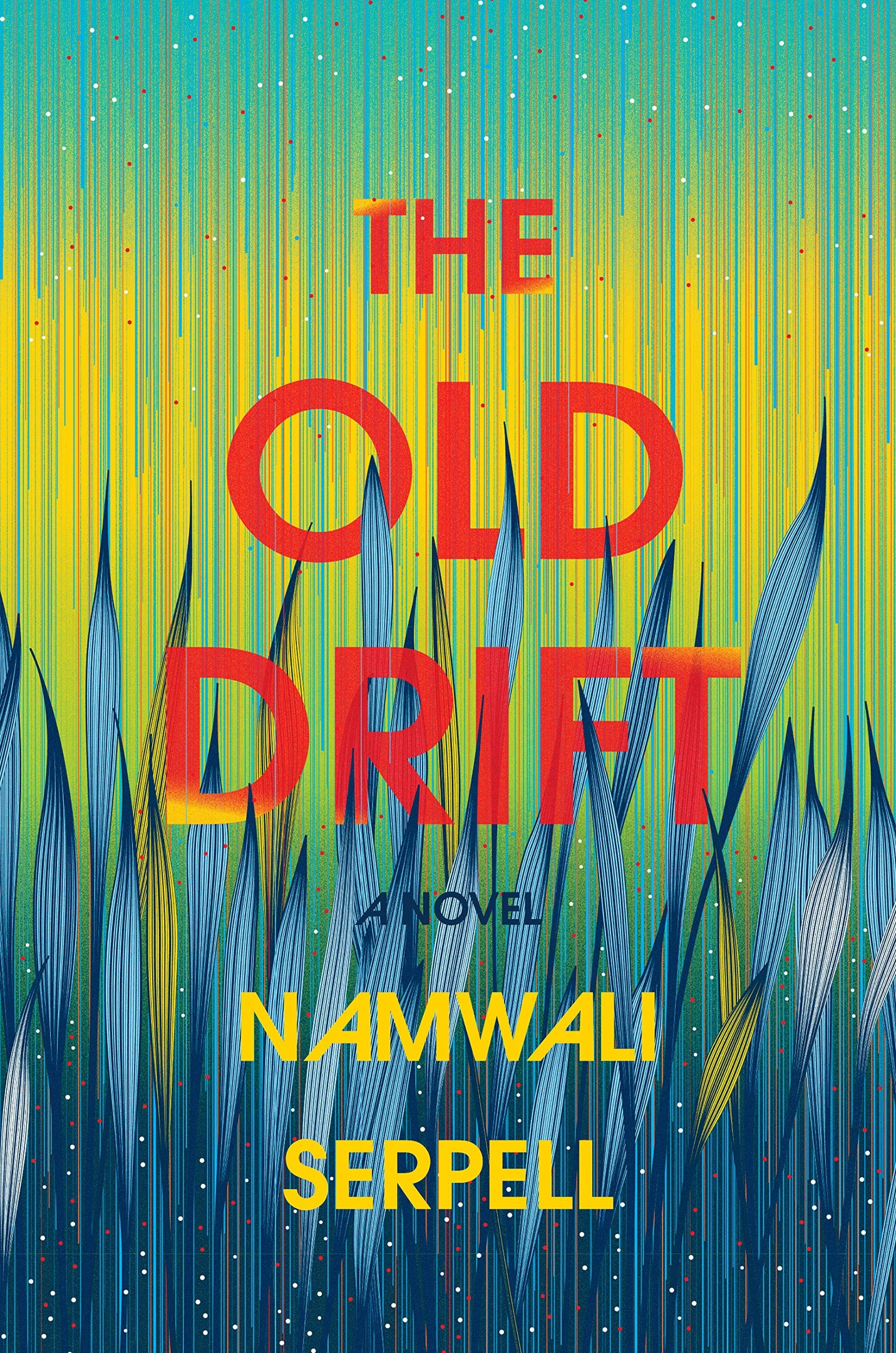 Namwali Serpell – The Old Drift Genre: