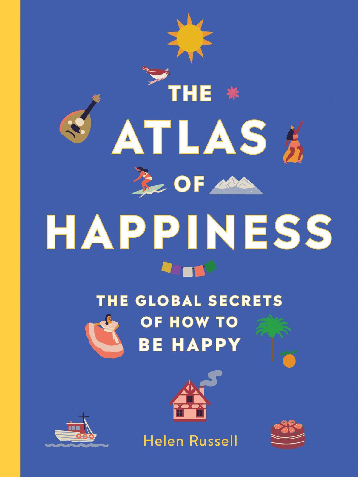 Helen Russell – The Atlas Of Happiness