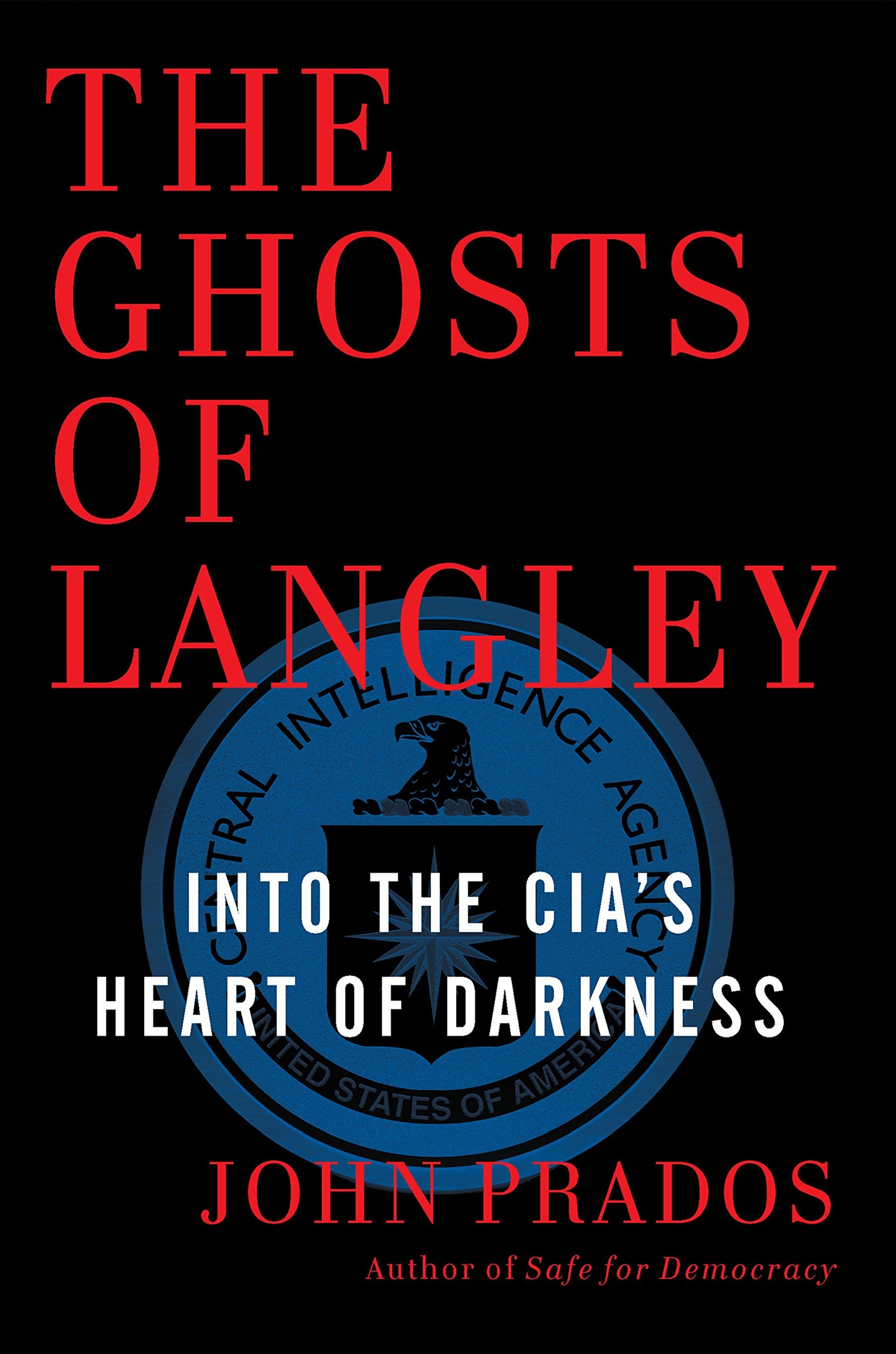 John Prados – The Ghosts Of Langley