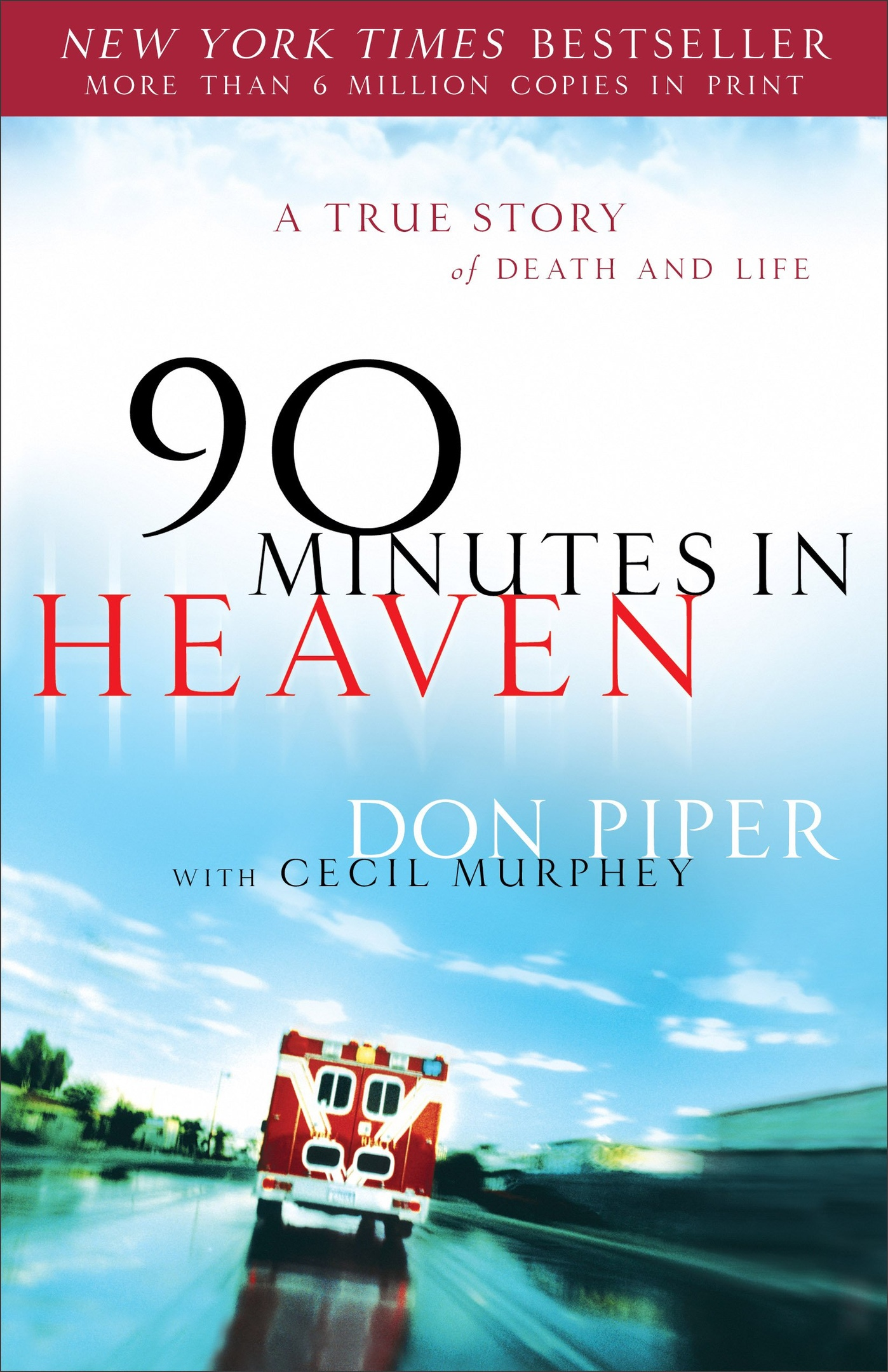 Don Piper – 90 Minutes In Heaven
