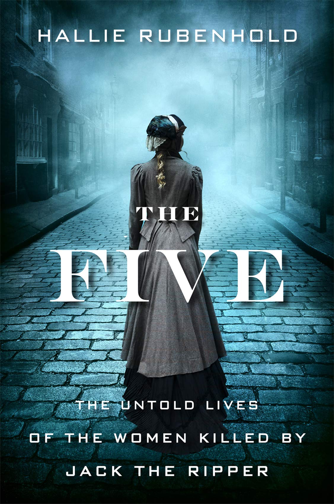 Hallie Rubenhold – The Five: The Untold