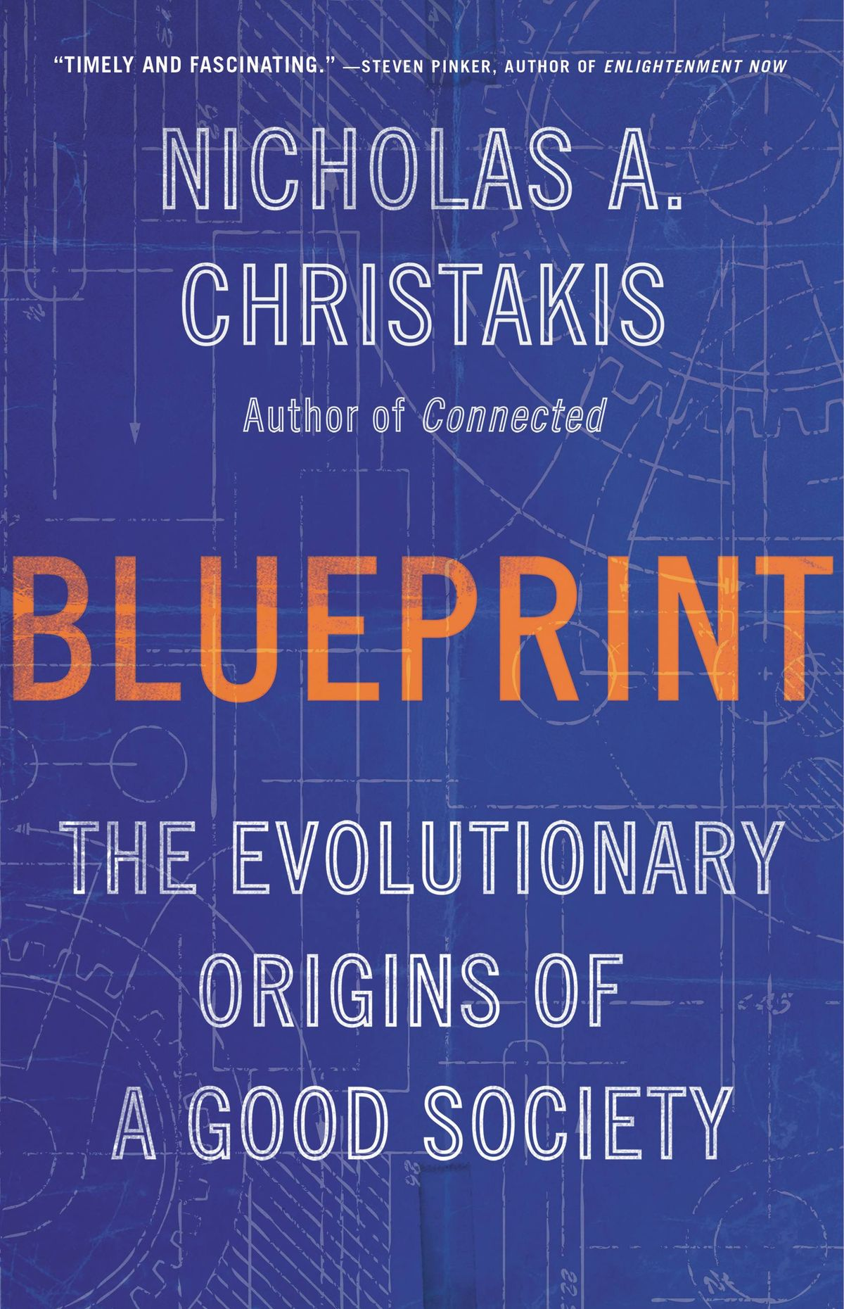 Nicholas Christakis – Blueprint: The Evolutionary Origins
