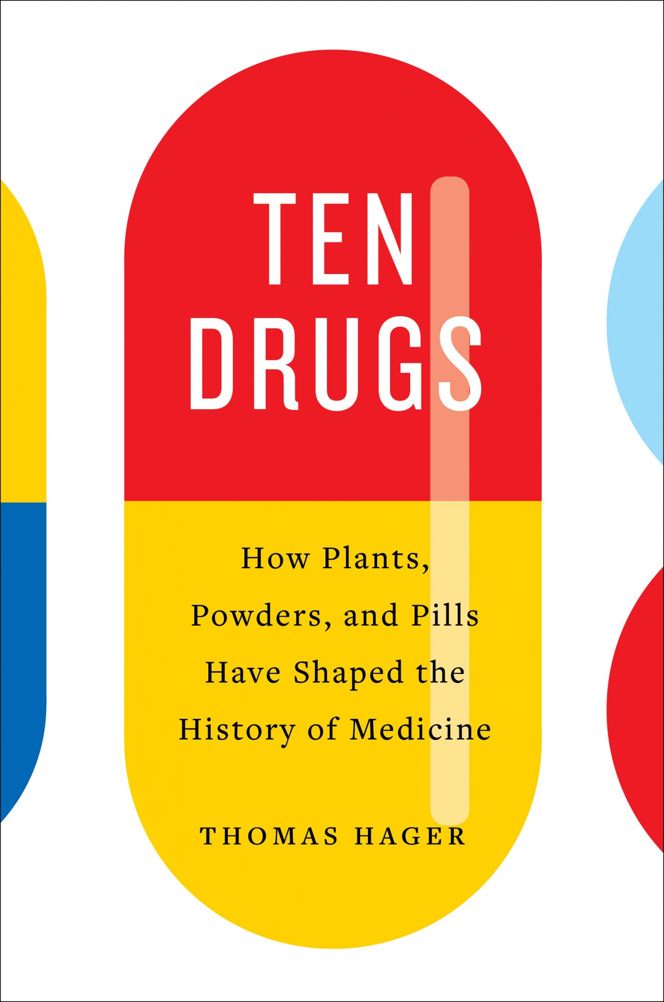 Thomas Hager – Ten Drugs Genre: Author: