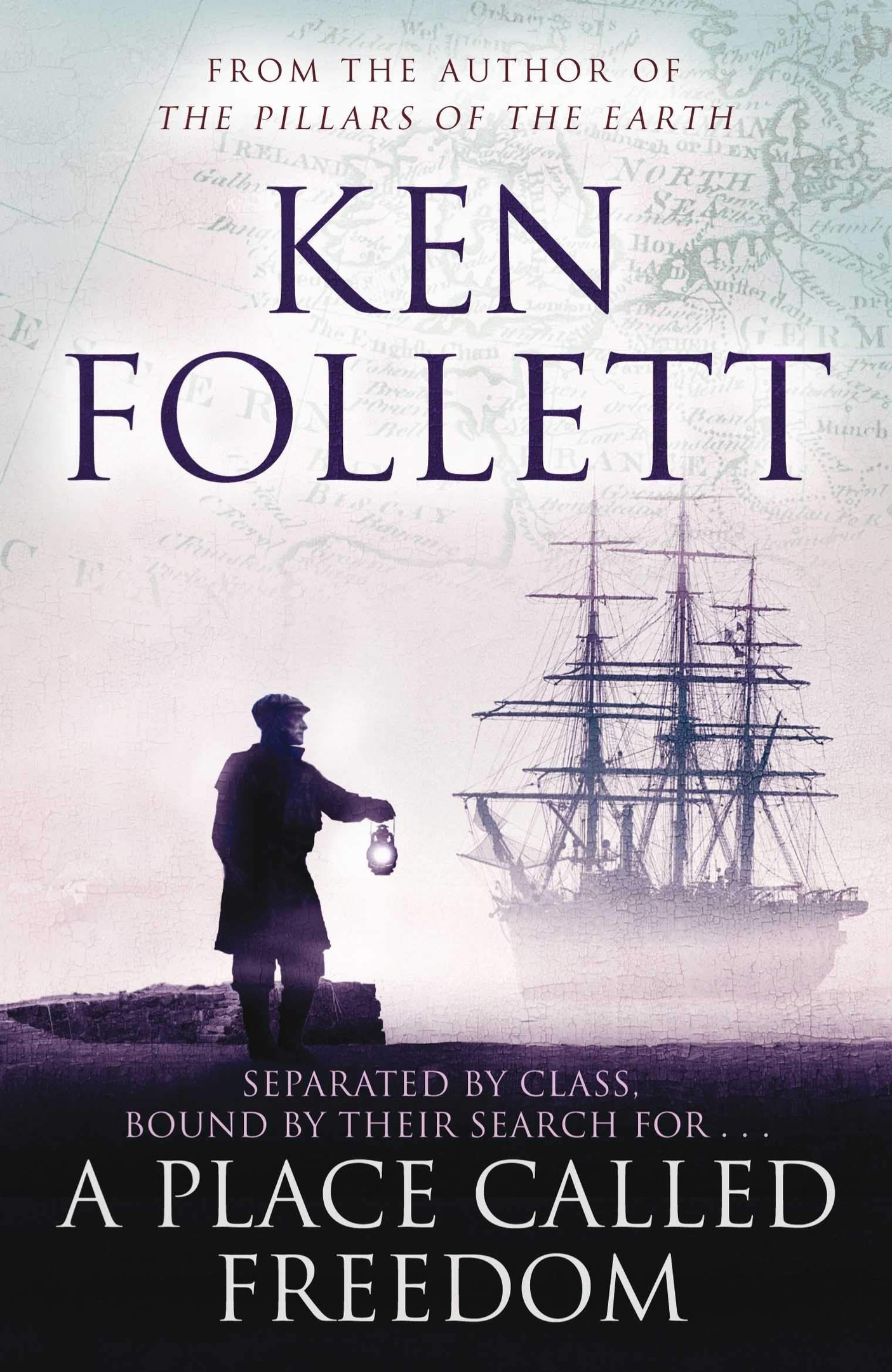Ken Follett – A Place Called Freedom