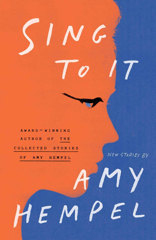 Amy Hempel – Sing To It Genre: