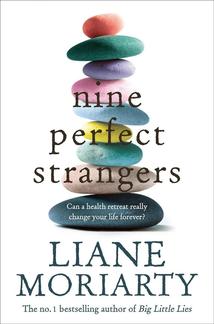 Liane Moriarty – Nine Perfect Strangers Genre: