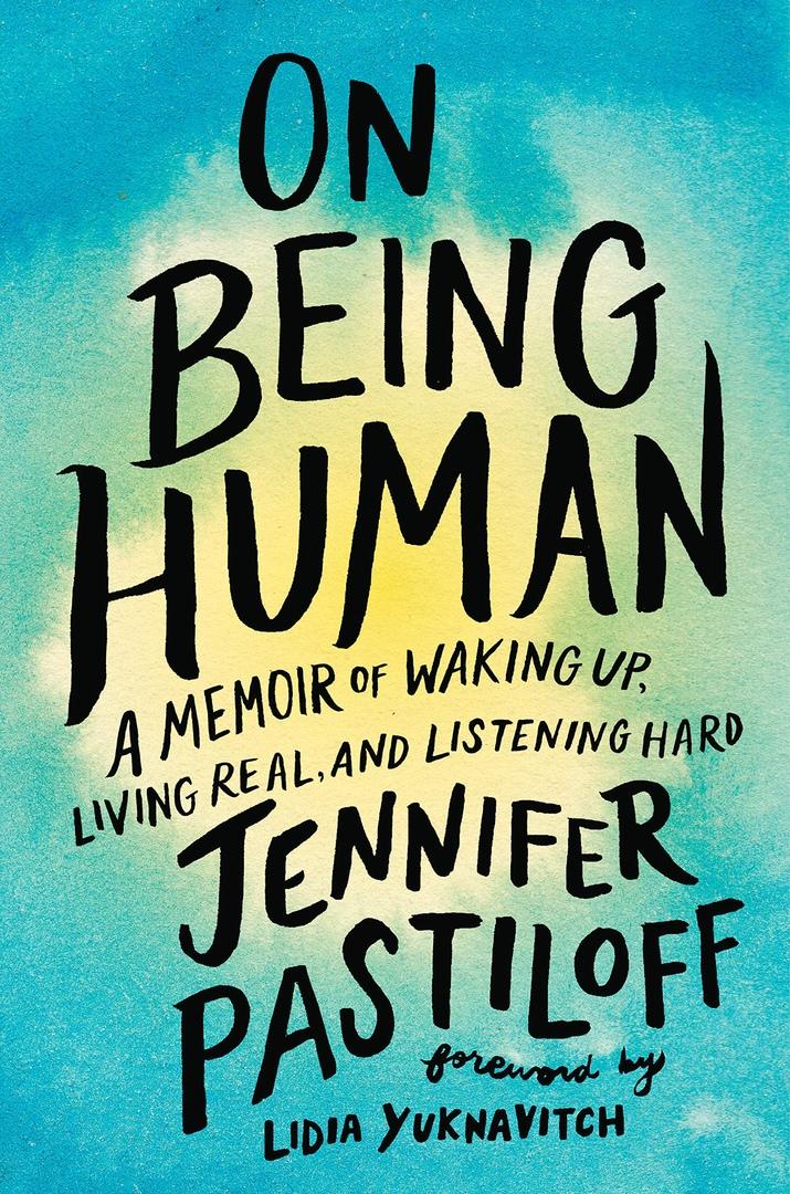 Jennifer Pastiloff – On Being Human Genre: