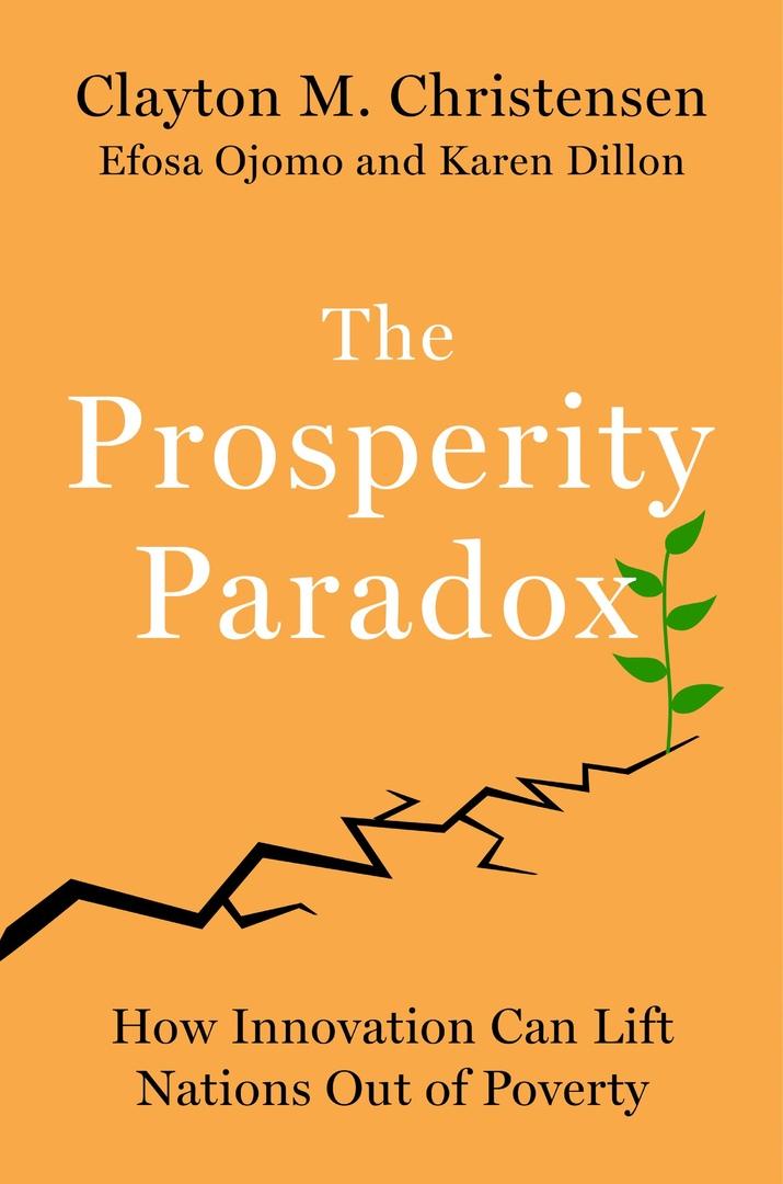 Clayton M. Christensen – The Prosperity Paradox