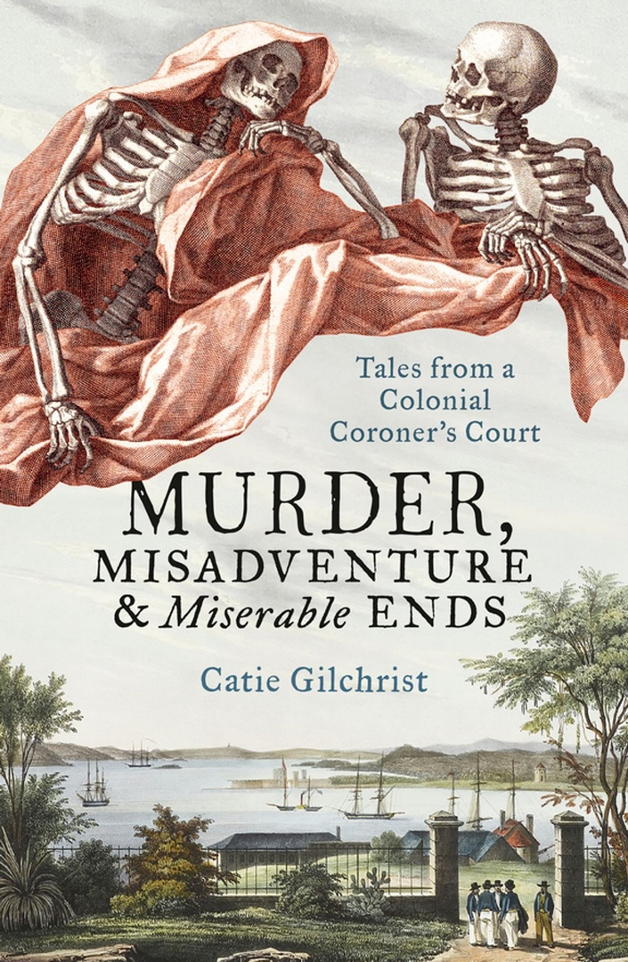 Catie Gilchrist – Murder, Misadventure And Miserable