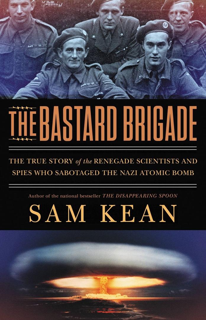 Sam Kean – The Bastard Brigade Genre: