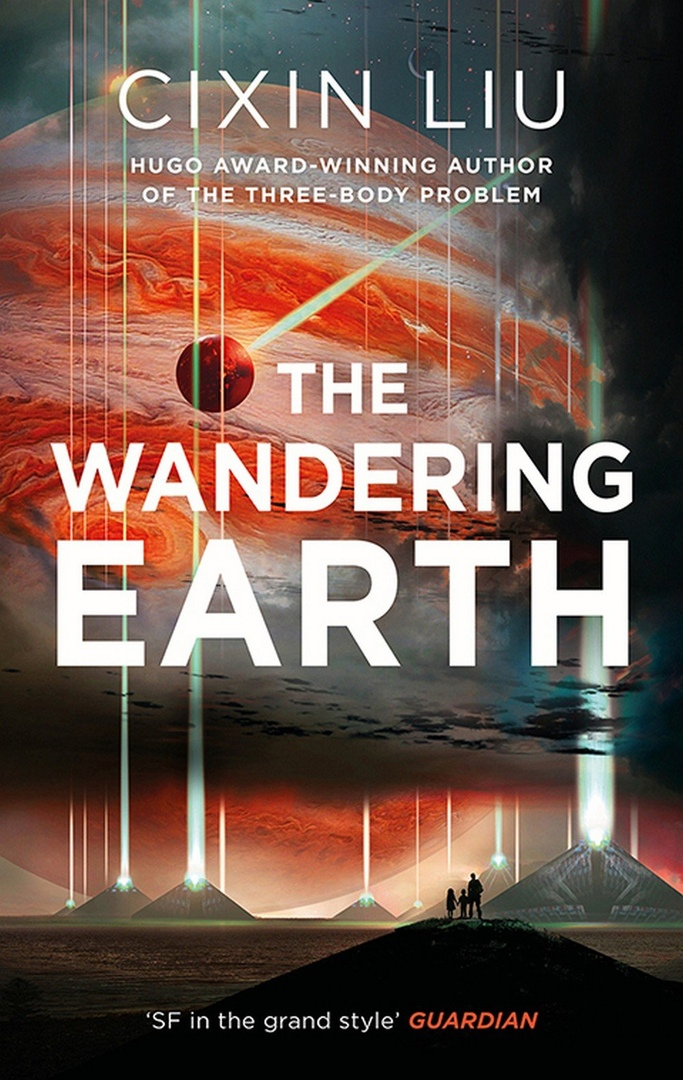 Cixin Liu – The Wandering Earth Genre: