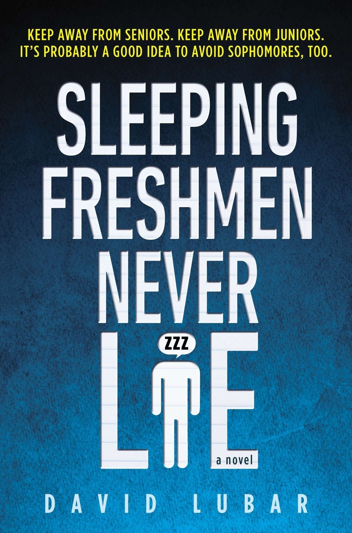 David Lubar – Sleeping Freshmen Never Lie