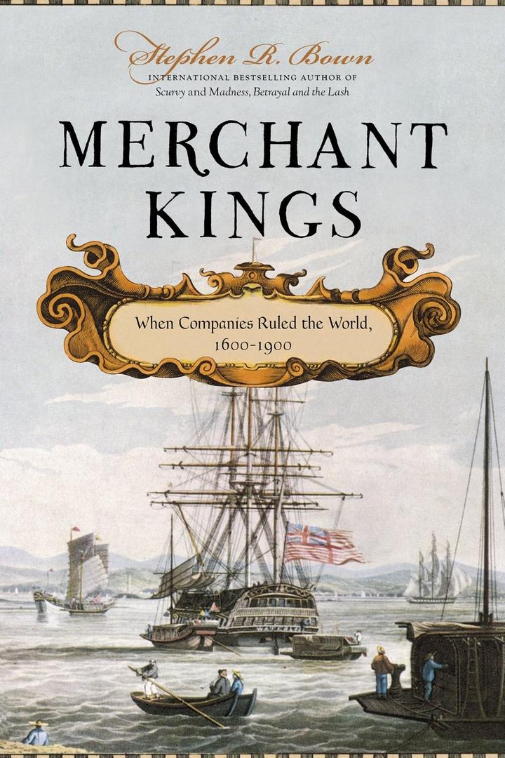 Merchant Kings: When Companies Ruled The World,