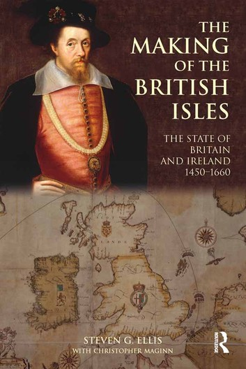 The Making Of The British Isles: The