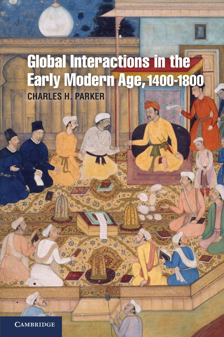 Global Interactions In The Early Modern Age,