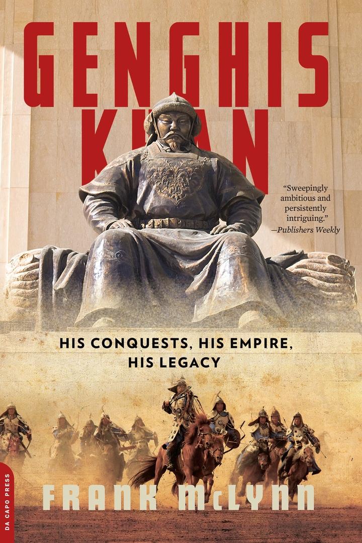 1) Genghis Khan: His Conquests, His Empire,