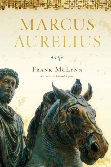 Marcus Aurelius: A Life – Frank McLynn