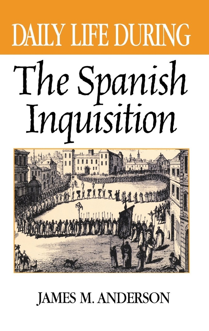 Daily Life During The Spanish Inquisition –