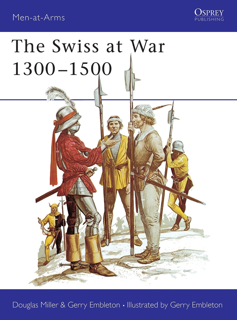 The Swiss At War: 1300-1500 (Men At