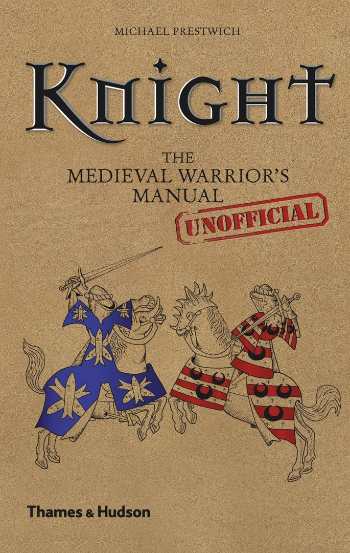 Knight: The Medieval Warrior's (Unofficial) Manual –