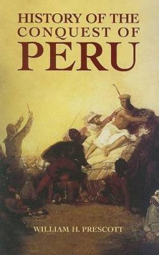 1) History Of The Conquest Of Peru