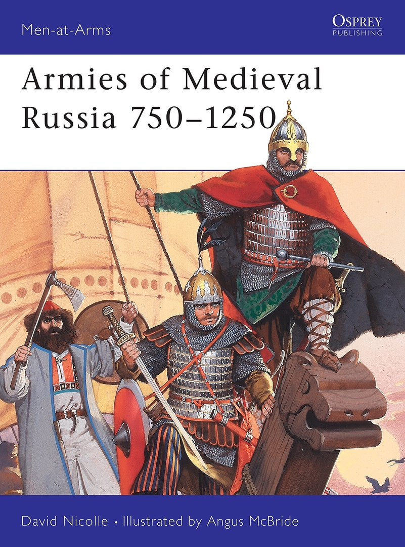 1) Armies Of Medieval Russia 750–1250 (Men-at-Arms
