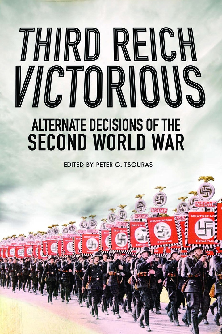 1) Third Reich Victorious: Alternative Decisions Of