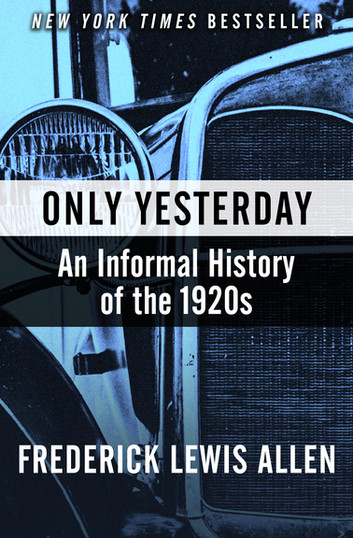 Only Yesterday. An Informal History Of